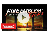 Video Preview - Fire Emblem Echoes: Shadows of Valentia Trailer