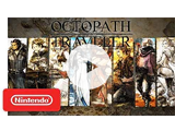 Video Preview - Octopath Traveler Trailer
