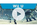 Video Preview - Xenoblade Chronicles X Trailer